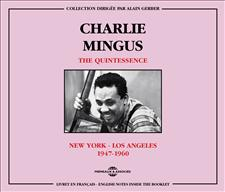 CHARLIE MINGUS - THE QUINTESSENCE