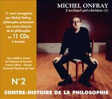 CONTRE-HISTOIRE DE LA PHILOSOPHIE VOL. 2 - MICHEL ONFRAY