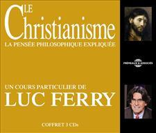 LE CHRISTIANISME : UN COURS PARTICULIER DE LUC FERRY