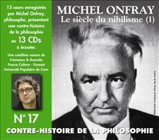 CONTRE-HISTOIRE DE LA PHILOSOPHIE VOL. 17 - MICHEL ONFRAY