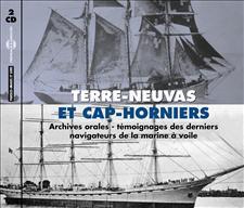 TERRE-NEUVAS ET CAP-HORNIERS - ARCHIVES ORALES
