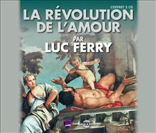 LA R�VOLUTION DE L�AMOUR - LUC FERRY