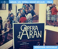 ARAN, UN OP�RA SIGN� B�CAUD 1962 - LA R��DITION OFFICIELLE