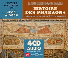 HISTOIRE DES PHARAONS, IDÉOLOGIE DE L'ÉTAT EN ÉGYPTE ANCIENNE (COLLECTION PUF FREMEAUX)