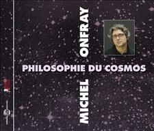 COSMOS (PHILOSOPHIE DU) - MICHEL ONFRAY