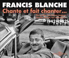 FRANCIS BLANCHE CHANTE ET FAIT CHANTER…