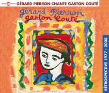 CHANTE GASTON COUTÉ (RÉTROSPECTIVE 1977 - 2008)