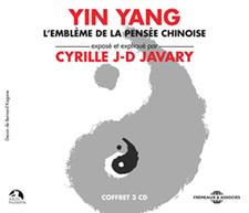 YIN YANG ; L�EMBL�ME DE LA PENS�E CHINOISE