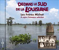 DEDANS LE SUD DE LA LOUISIANE - LES FRÈRES MICHOT