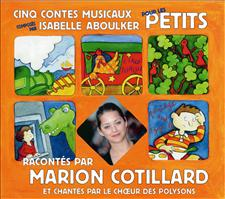 CINQ CONTES MUSICAUX POUR LES PETITS d'ISABELLE ABOULKER