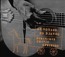 LE VOYAGE DE DJANGO - DOMINIQUE CRAVIC & FRIENDS