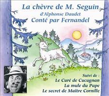 LA CHEVRE DE MONSIEUR SEGUIN - LE CURE DE CUCUGNAN - LA MULE DU PAPE - LE SECRET DE MAITRE CORNILLE