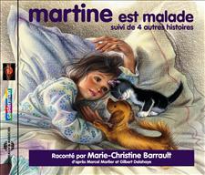 MARTINE EST MALADE! SUIVI DE QUATRE AUTRES HISTOIRES