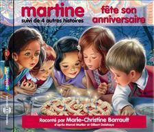MARTINE FETE SON ANNIVERSAIRE! SUIVI DE QUATRE AUTRES HISTOIRES