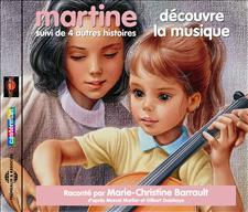 MARTINE DÉCOUVRE LA MUSIQUE! SUIVI DE QUATRE AUTRES HISTOIRES